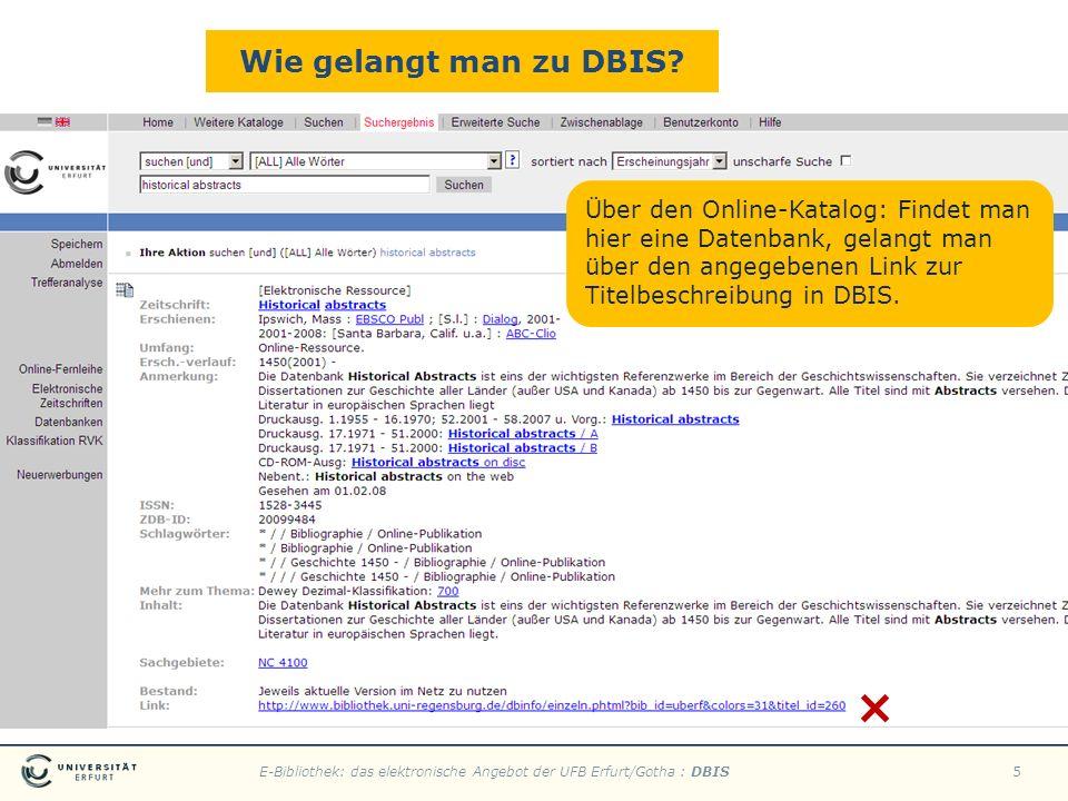 E-Bibliothek: das elektronische Angebot der UFB Erfurt/Gotha : DBIS5 Über den Online-Katalog: Findet man hier eine Datenbank, gelangt man über den ang