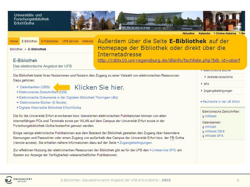 E-Bibliothek: das elektronische Angebot der UFB Erfurt/Gotha : DBIS6 Klicken Sie hier. Außerdem über die Seite E-Bibliothek auf der Homepage der Bibli