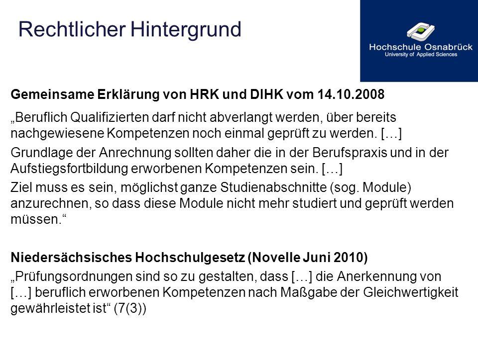 Rechtlicher Hintergrund Gemeinsame Erklärung von HRK und DIHK vom 14.10.2008 Beruflich Qualifizierten darf nicht abverlangt werden, über bereits nachg