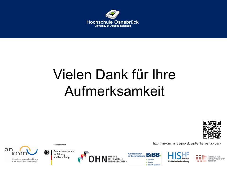 Vielen Dank für Ihre Aufmerksamkeit http://ankom.his.de/projekte/p02_hs_osnabrueck