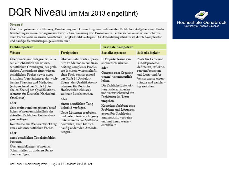 DQR Niveau (im Mai 2013 eingeführt) Bund-Länder-Koordinierungsstelle (Hrsg.): DQR-Handbuch 2013, S. 17ff