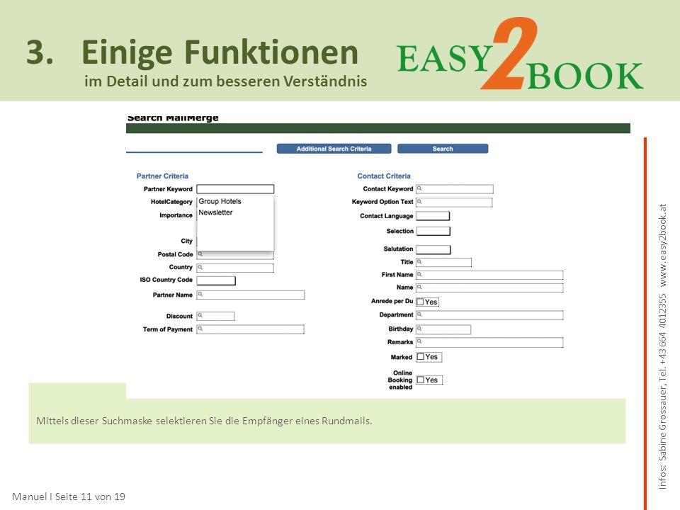 3.Einige Funktionen Manuel I Seite 11 von 19 im Detail und zum besseren Verständnis Mittels dieser Suchmaske selektieren Sie die Empfänger eines Rundmails.