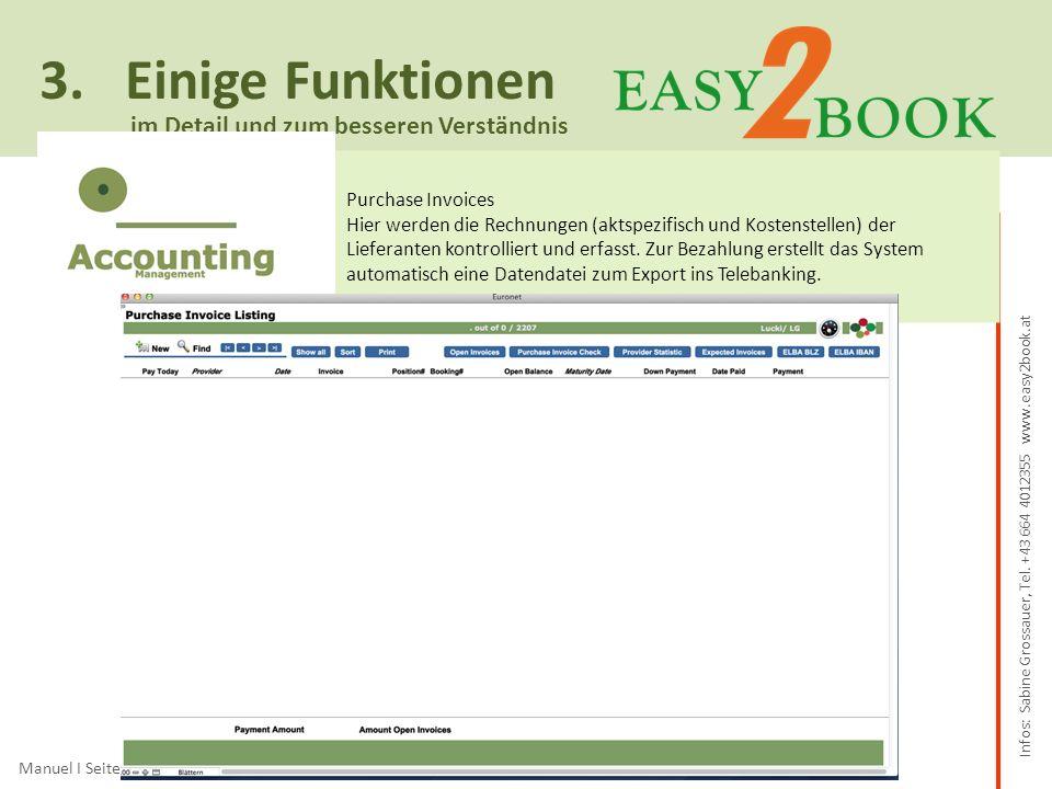 3.Einige Funktionen Manuel I Seite 12 von 19 im Detail und zum besseren Verständnis Purchase Invoices Hier werden die Rechnungen (aktspezifisch und Kostenstellen) der Lieferanten kontrolliert und erfasst.