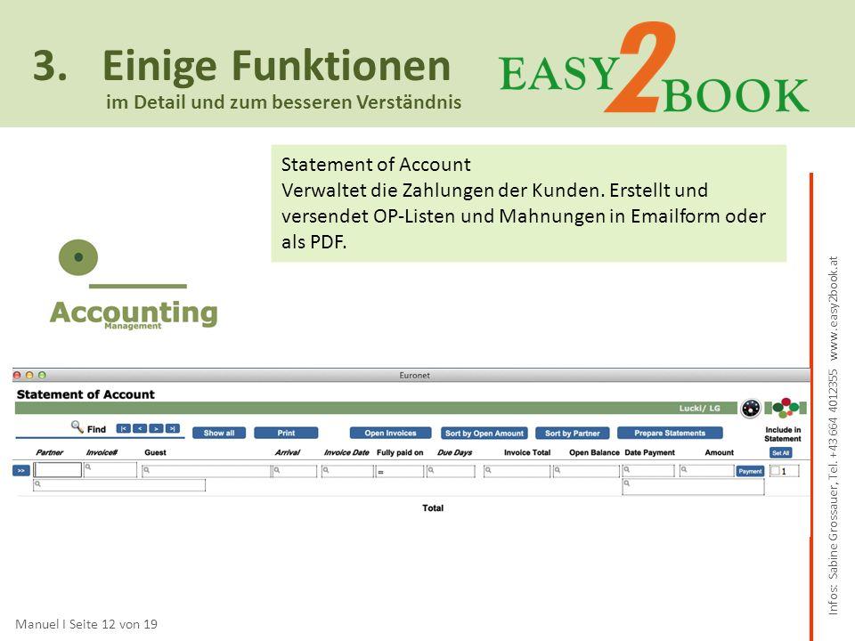 3.Einige Funktionen Manuel I Seite 12 von 19 im Detail und zum besseren Verständnis Statement of Account Verwaltet die Zahlungen der Kunden.