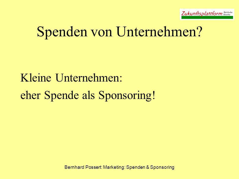 Bernhard Possert: Marketing: Spenden & Sponsoring Spenden von Unternehmen? Kleine Unternehmen: eher Spende als Sponsoring!