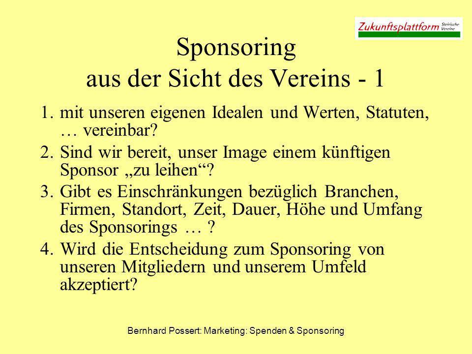 Bernhard Possert: Marketing: Spenden & Sponsoring Sponsoring aus der Sicht des Vereins - 1 1.mit unseren eigenen Idealen und Werten, Statuten, … verei