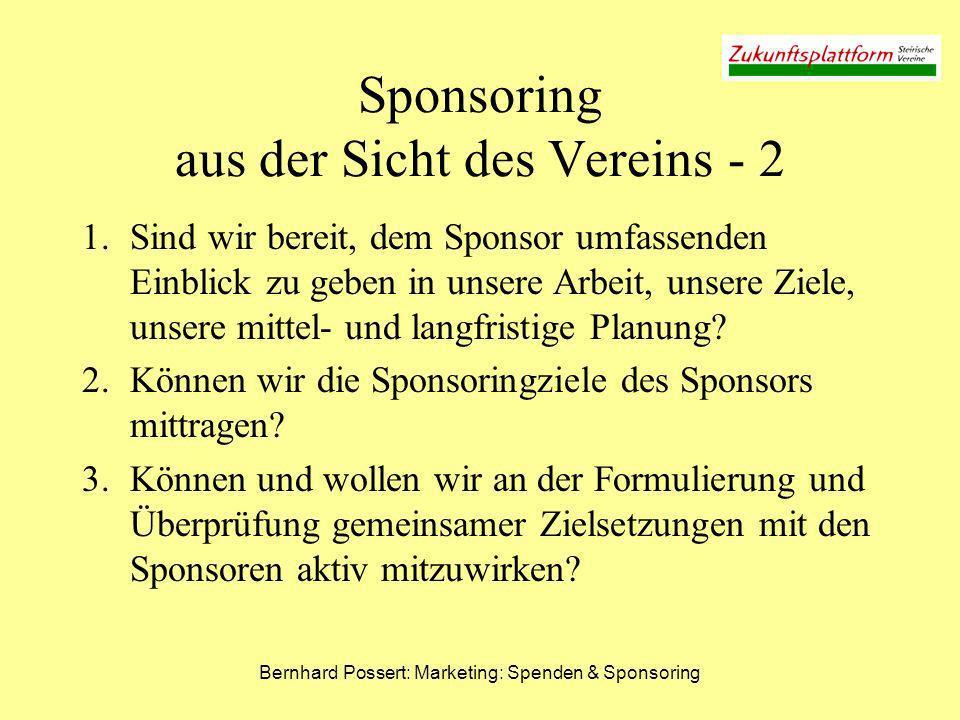 Bernhard Possert: Marketing: Spenden & Sponsoring Sponsoring aus der Sicht des Vereins - 2 1.Sind wir bereit, dem Sponsor umfassenden Einblick zu gebe