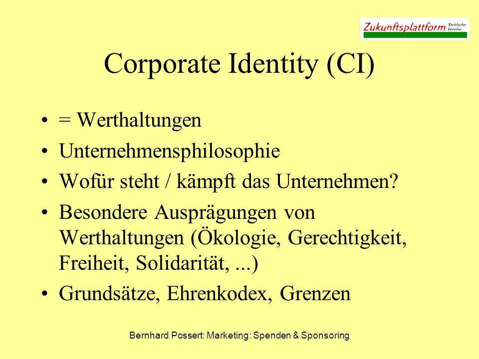 Bernhard Possert: Marketing: Spenden & Sponsoring Corporate Identity (CI) = Werthaltungen Unternehmensphilosophie Wofür steht / kämpft das Unternehmen
