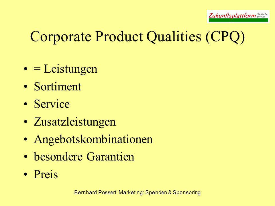 Bernhard Possert: Marketing: Spenden & Sponsoring Corporate Product Qualities (CPQ) = Leistungen Sortiment Service Zusatzleistungen Angebotskombinatio