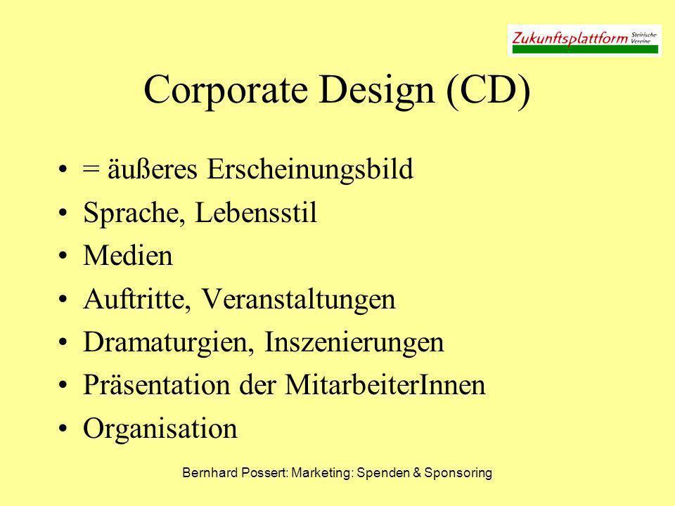 Bernhard Possert: Marketing: Spenden & Sponsoring Corporate Design (CD) = äußeres Erscheinungsbild Sprache, Lebensstil Medien Auftritte, Veranstaltung
