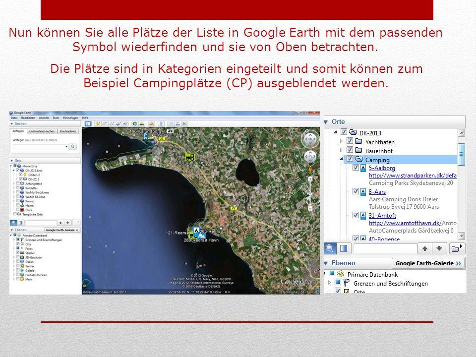 Nun können Sie alle Plätze der Liste in Google Earth mit dem passenden Symbol wiederfinden und sie von Oben betrachten.