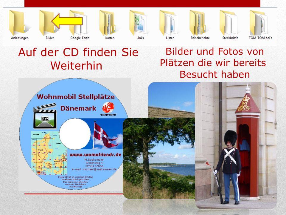 Auf der CD finden Sie Weiterhin Bilder und Fotos von Plätzen die wir bereits Besucht haben