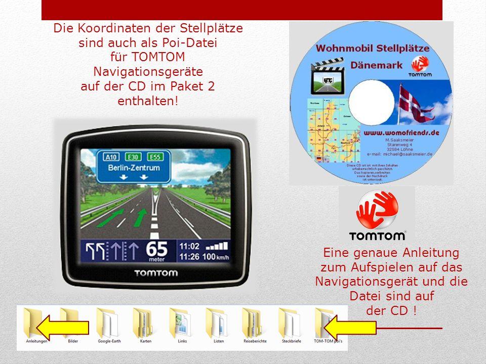 Die Koordinaten der Stellplätze sind auch als Poi-Datei für TOMTOM Navigationsgeräte auf der CD im Paket 2 enthalten.