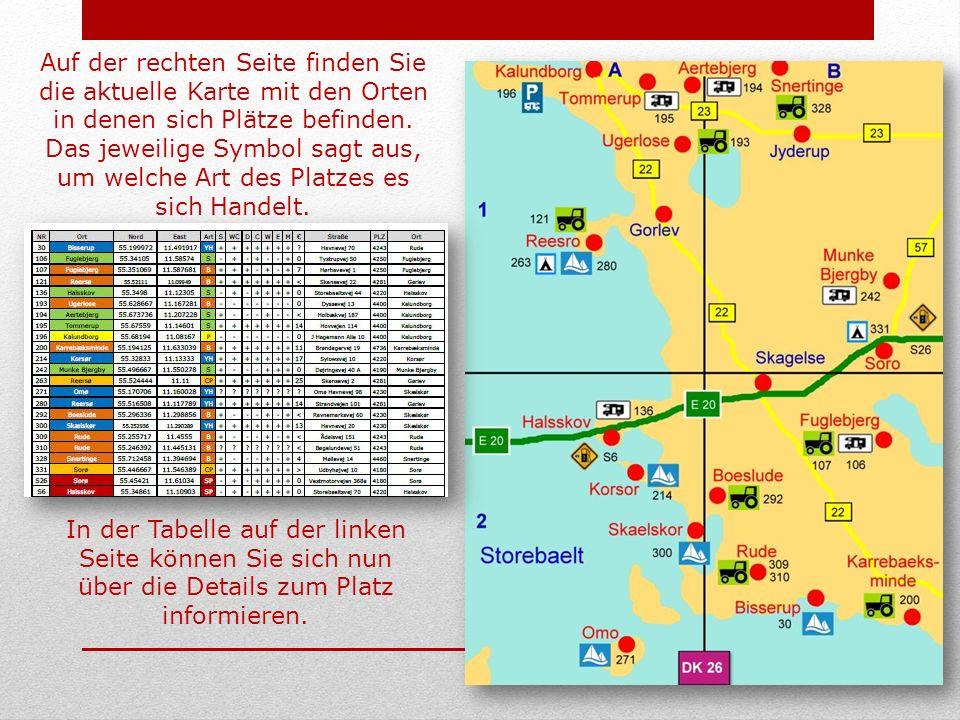 Auf der rechten Seite finden Sie die aktuelle Karte mit den Orten in denen sich Plätze befinden.