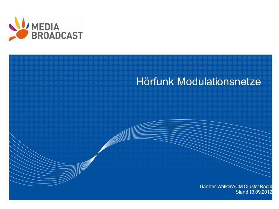 Hörfunk Modulationsnetze Hannes Walker ACM Cluster Radio Stand 13.09.2012
