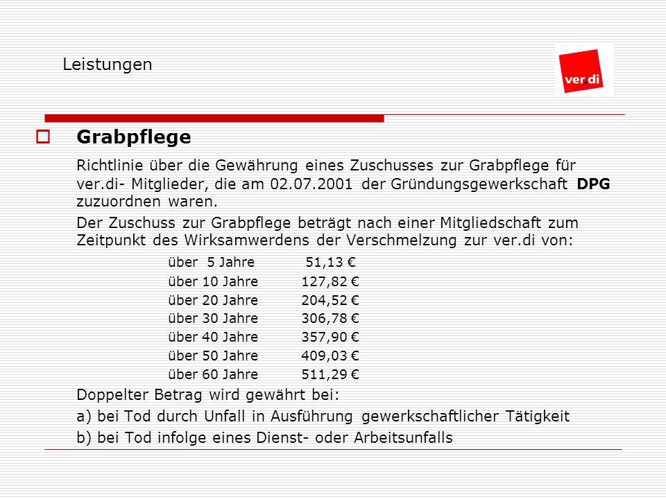 Grabpflege Richtlinie über die Gewährung eines Zuschusses zur Grabpflege für ver.di- Mitglieder, die am 02.07.2001 der Gründungsgewerkschaft DPG zuzuordnen waren.