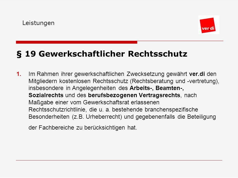 § 19 Gewerkschaftlicher Rechtsschutz 1.