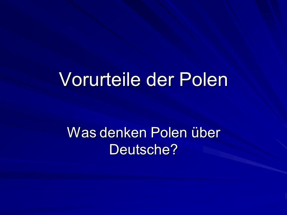 Vorurteile der Polen Was denken Polen über Deutsche?
