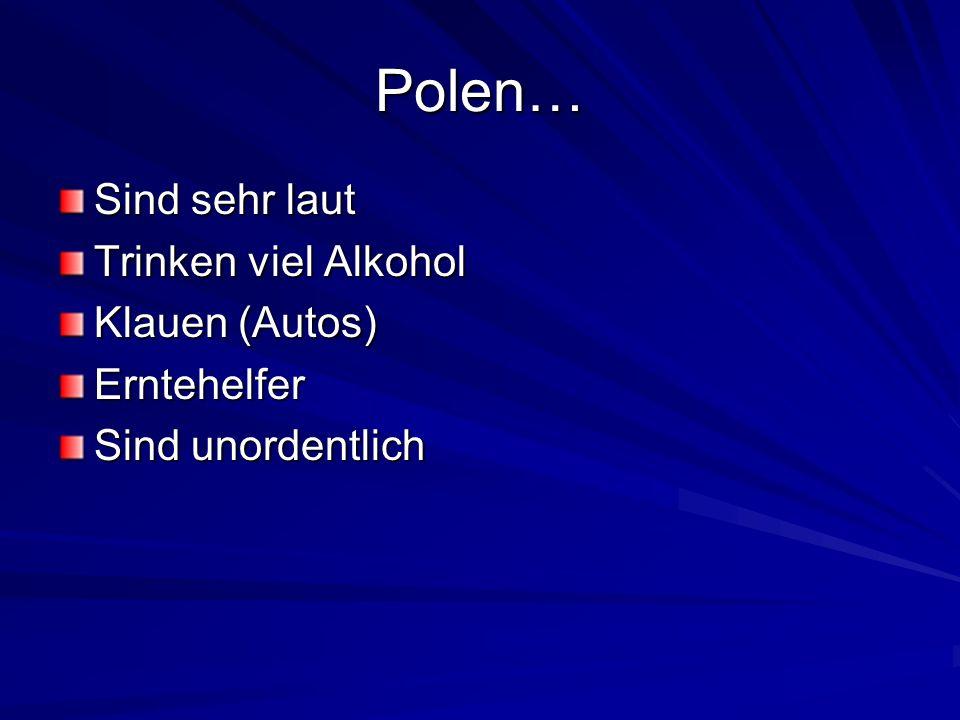 Polen trinken viel Alkohol Viele Deutsche verbinden Polen mit Russland und somit mit Wodka und ausgeprägtem Trinkverhalten/ Alkoholkonsum