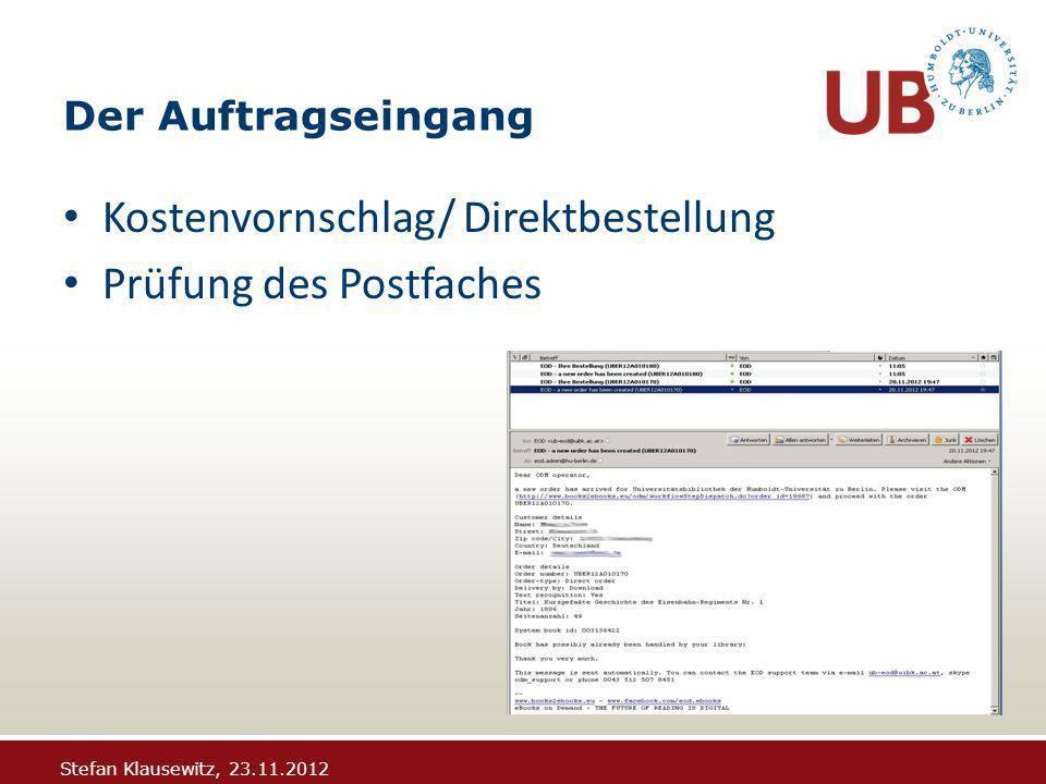 Stefan Klausewitz, 23.11.2012 Der Auftragseingang Kostenvornschlag/ Direktbestellung Prüfung des Postfaches