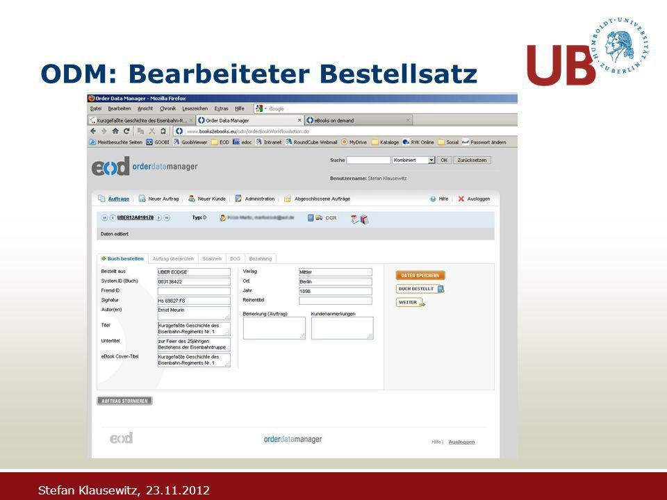Stefan Klausewitz, 23.11.2012 ODM: Bearbeiteter Bestellsatz