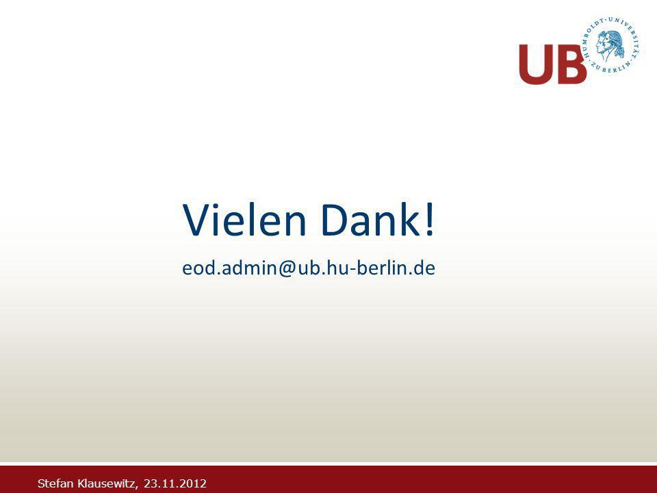 Stefan Klausewitz, 23.11.2012 Vielen Dank! eod.admin@ub.hu-berlin.de