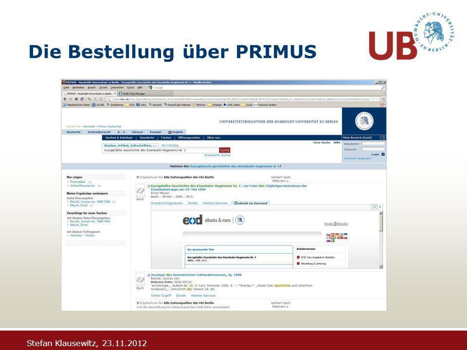Stefan Klausewitz, 23.11.2012 Die Bestellung über PRIMUS