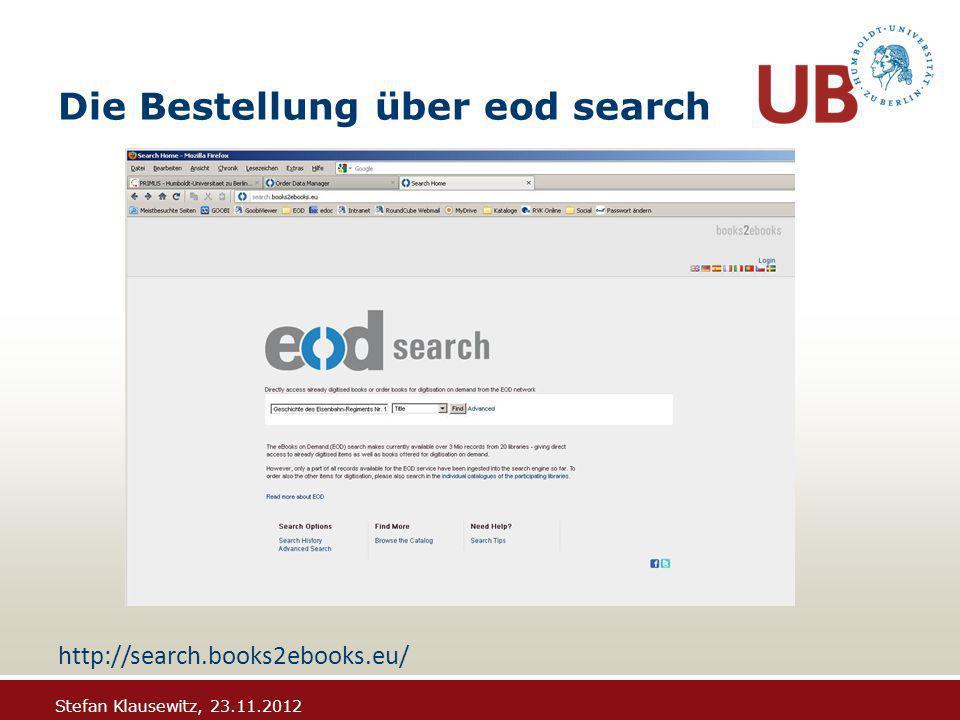 Stefan Klausewitz, 23.11.2012 Die Bestellung über eod search http://search.books2ebooks.eu/