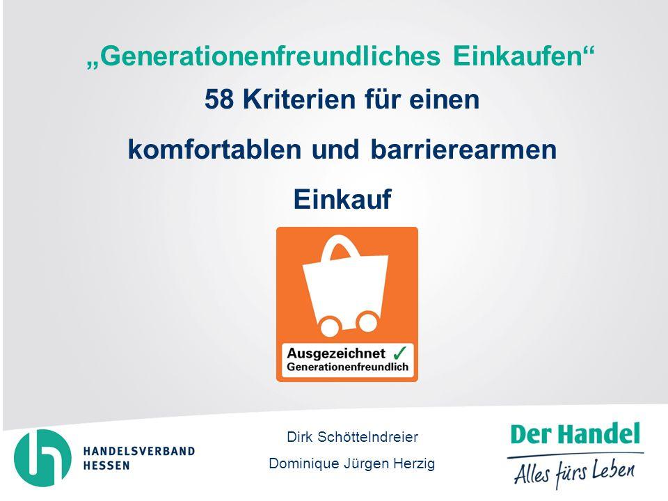Dirk Schöttelndreier Dominique Jürgen Herzig 58 Kriterien für einen komfortablen und barrierearmen Einkauf Generationenfreundliches Einkaufen
