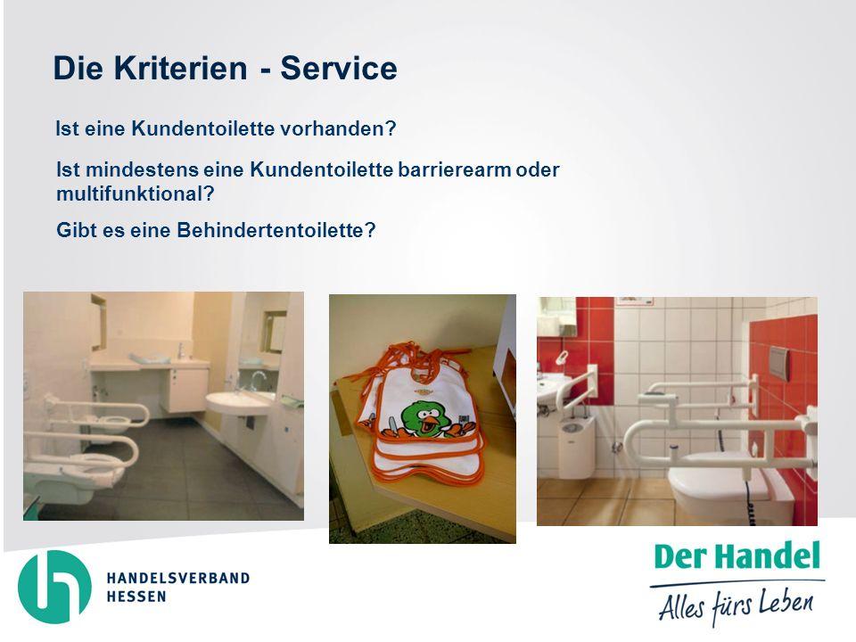 Die Kriterien - Service Ist eine Kundentoilette vorhanden.