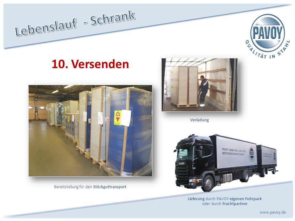 10. Versenden www.pavoy.de Bereitstellung für den Stückguttransport Lieferung durch PAVOY-eigenen Fuhrpark oder durch Frachtpartner Verladung
