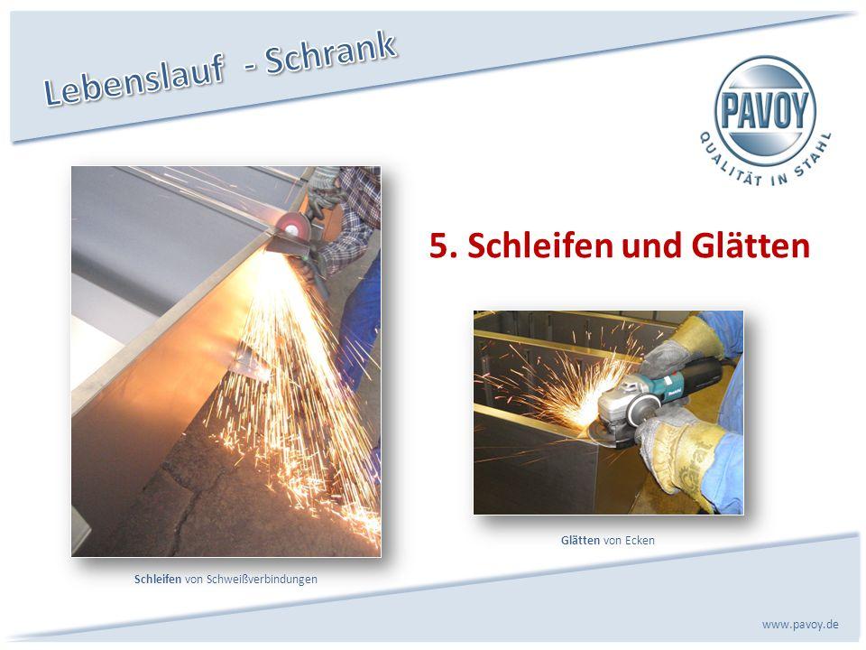 5. Schleifen und Glätten www.pavoy.de Glätten von Ecken Schleifen von Schweißverbindungen