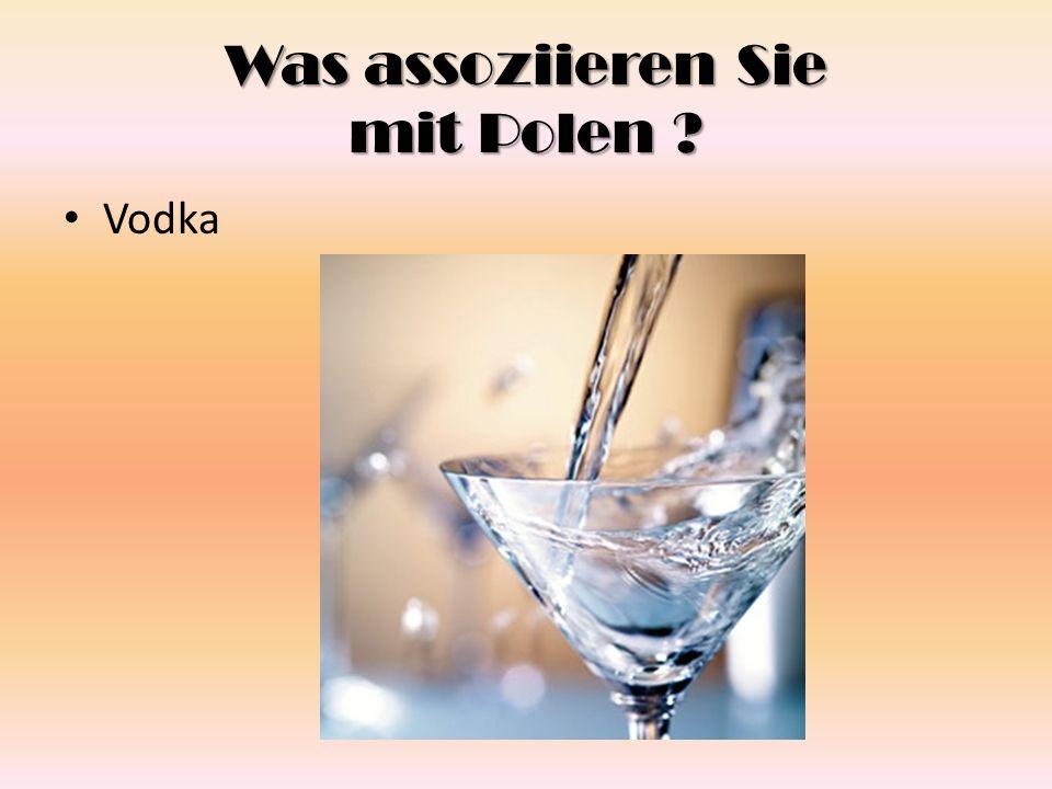 Was assoziieren Sie mit Polen ? Vodka