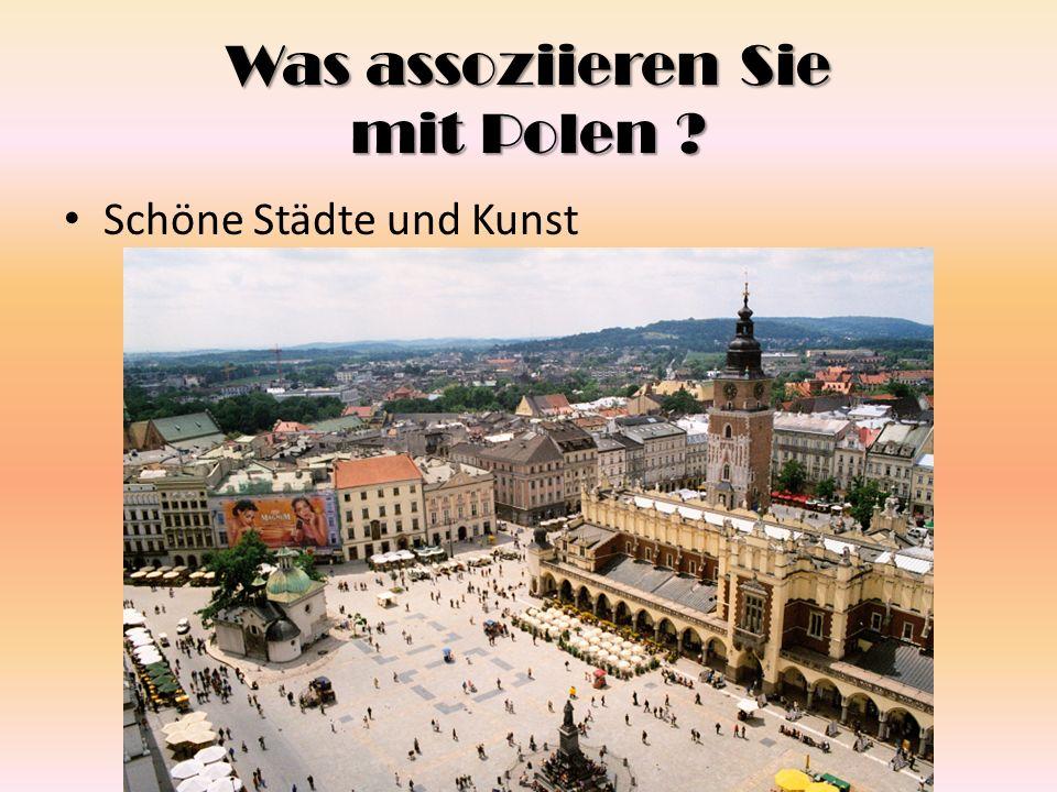 Was assoziieren Sie mit Polen ? Schöne Städte und Kunst