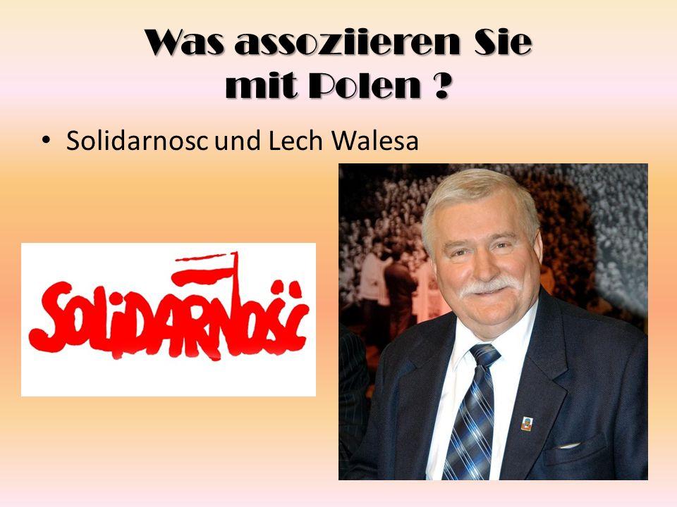 Was assoziieren Sie mit Polen ? Solidarnosc und Lech Walesa