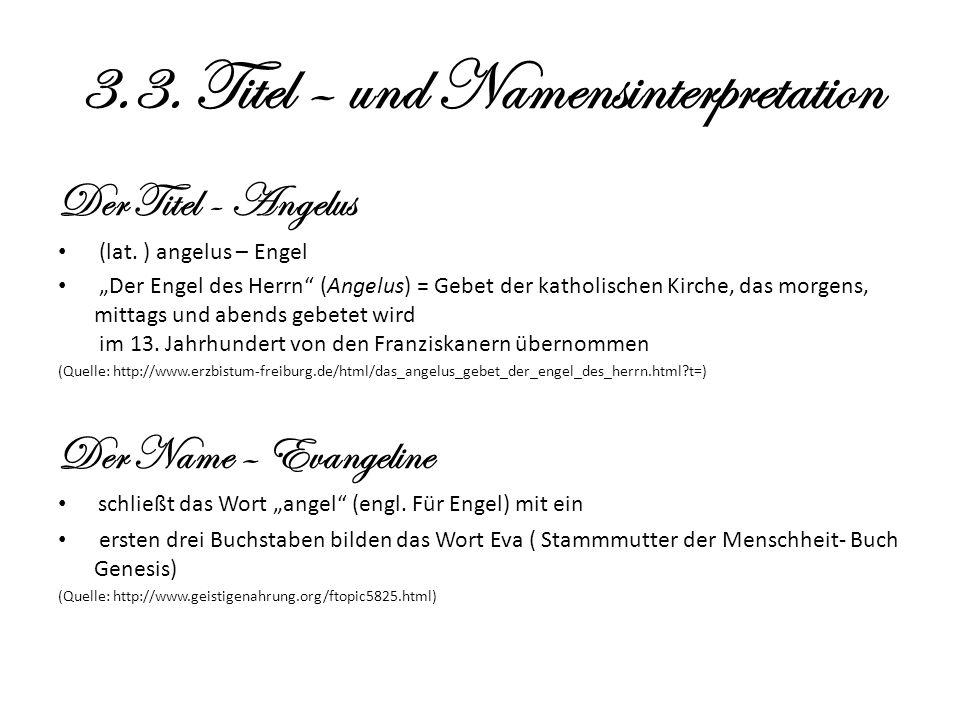 3.3. Titel – und Namensinterpretation Der Titel - Angelus (lat.