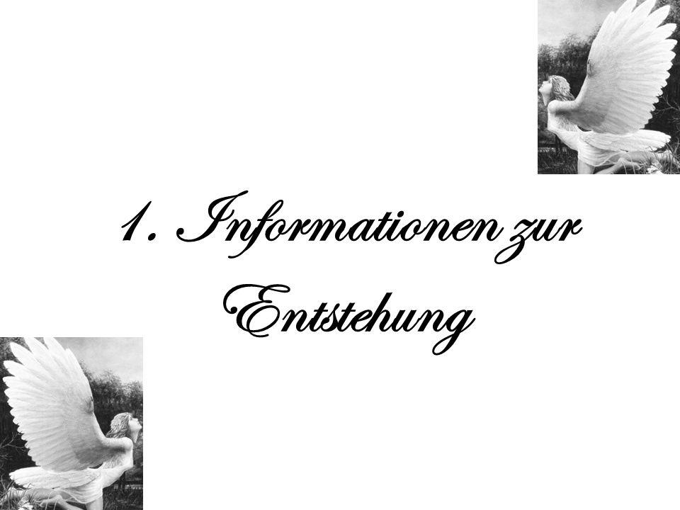 1. Informationen zur Entstehung