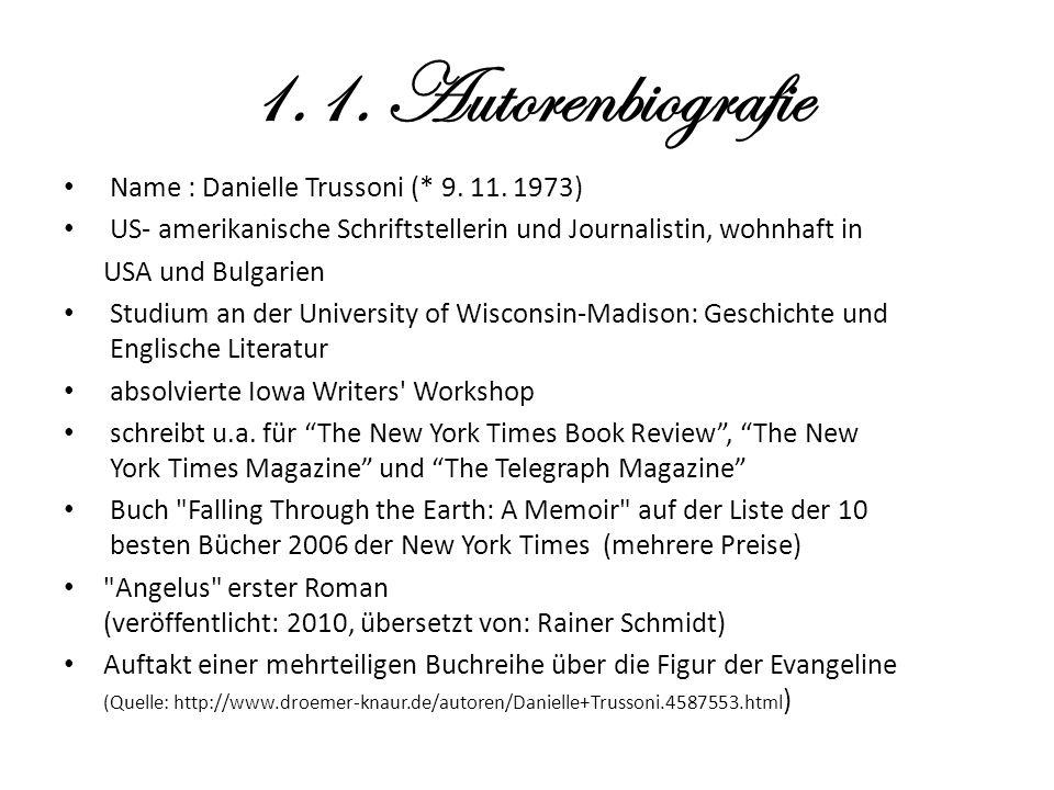 1.1. Autorenbiografie Name : Danielle Trussoni (* 9. 11. 1973) US- amerikanische Schriftstellerin und Journalistin, wohnhaft in USA und Bulgarien Stud