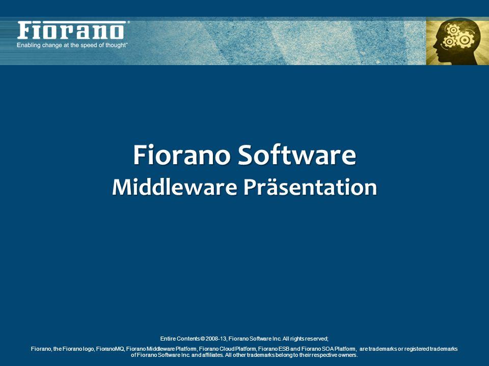 Entire Contents © 2008-13, Fiorano Software Inc. All rights reserved; Fiorano, the Fiorano logo, FioranoMQ, Fiorano Middleware Platform, Fiorano Cloud
