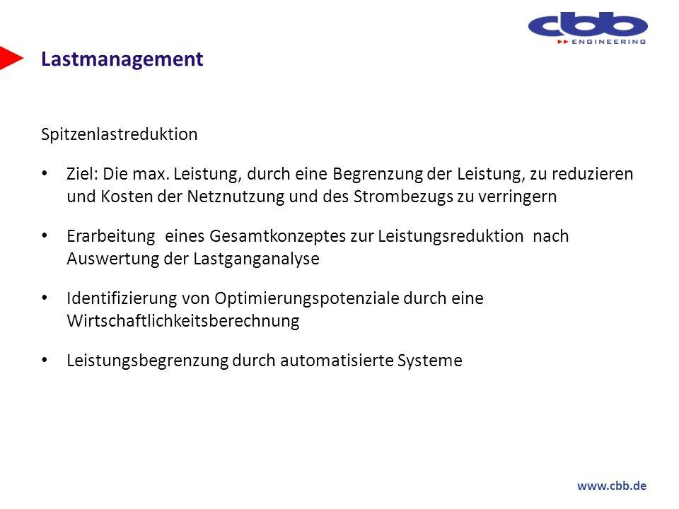www.cbb.de Lastmanagement Spitzenlastreduktion Ziel: Die max. Leistung, durch eine Begrenzung der Leistung, zu reduzieren und Kosten der Netznutzung u