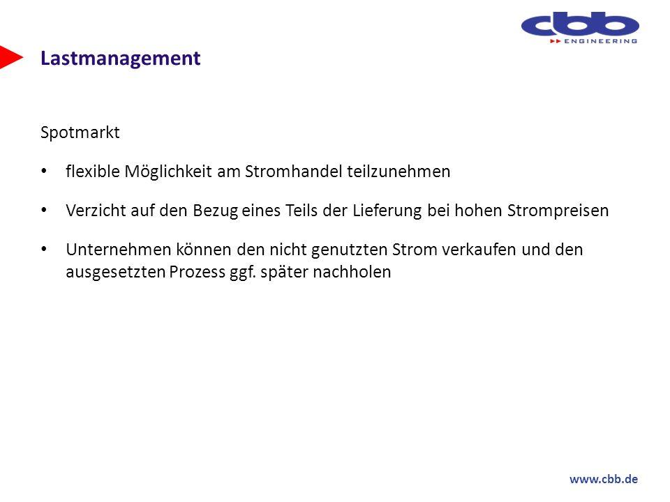www.cbb.de Lastmanagement Spotmarkt flexible Möglichkeit am Stromhandel teilzunehmen Verzicht auf den Bezug eines Teils der Lieferung bei hohen Stromp