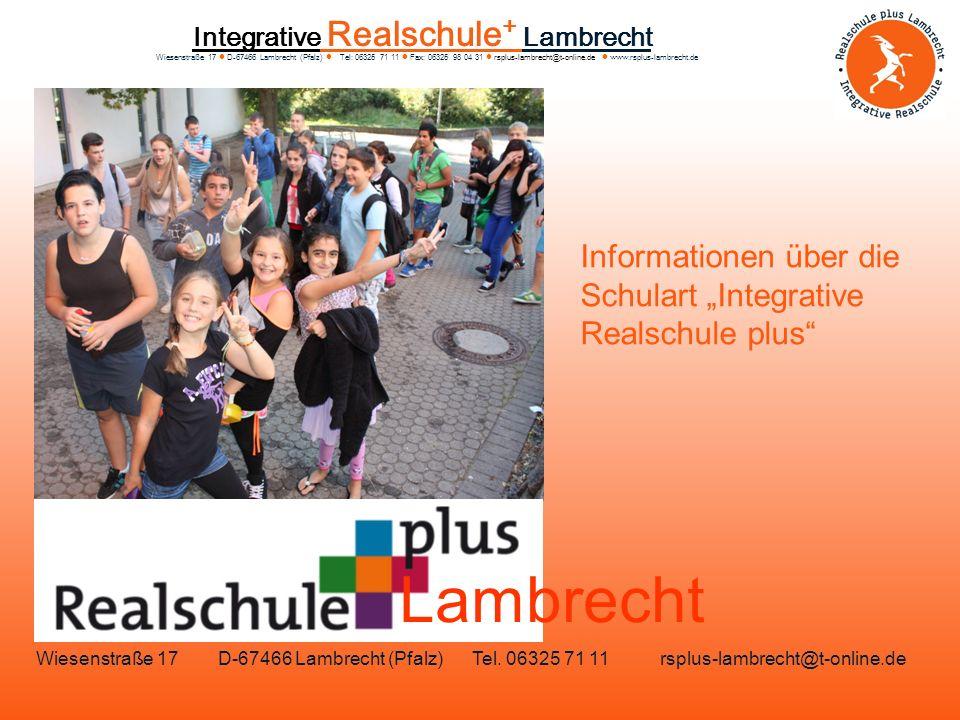 Integrative Realschule + Lambrecht Wiesenstra ß e 17 D-67466 Lambrecht (Pfalz) Tel: 06325 71 11 Fax: 06325 98 04 31 rsplus-lambrecht@t-online.de www.rsplus-lambrecht.de Lambrecht Wiesenstraße 17 D-67466 Lambrecht (Pfalz) Tel.