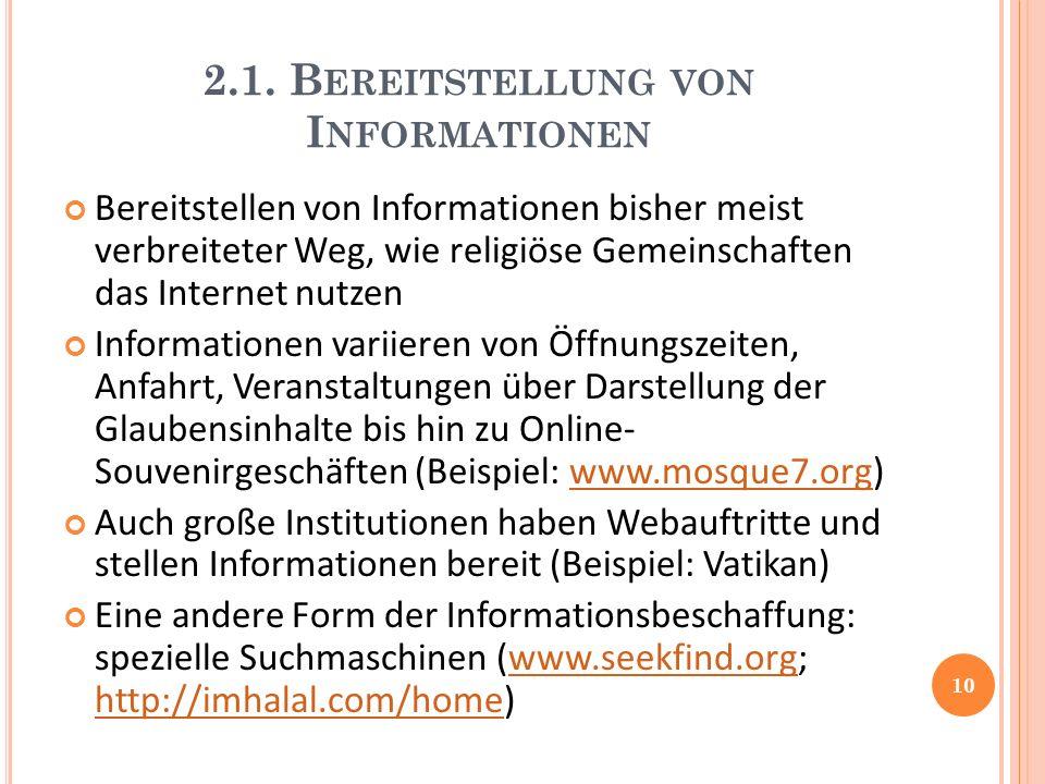 2.1. B EREITSTELLUNG VON I NFORMATIONEN Bereitstellen von Informationen bisher meist verbreiteter Weg, wie religiöse Gemeinschaften das Internet nutze