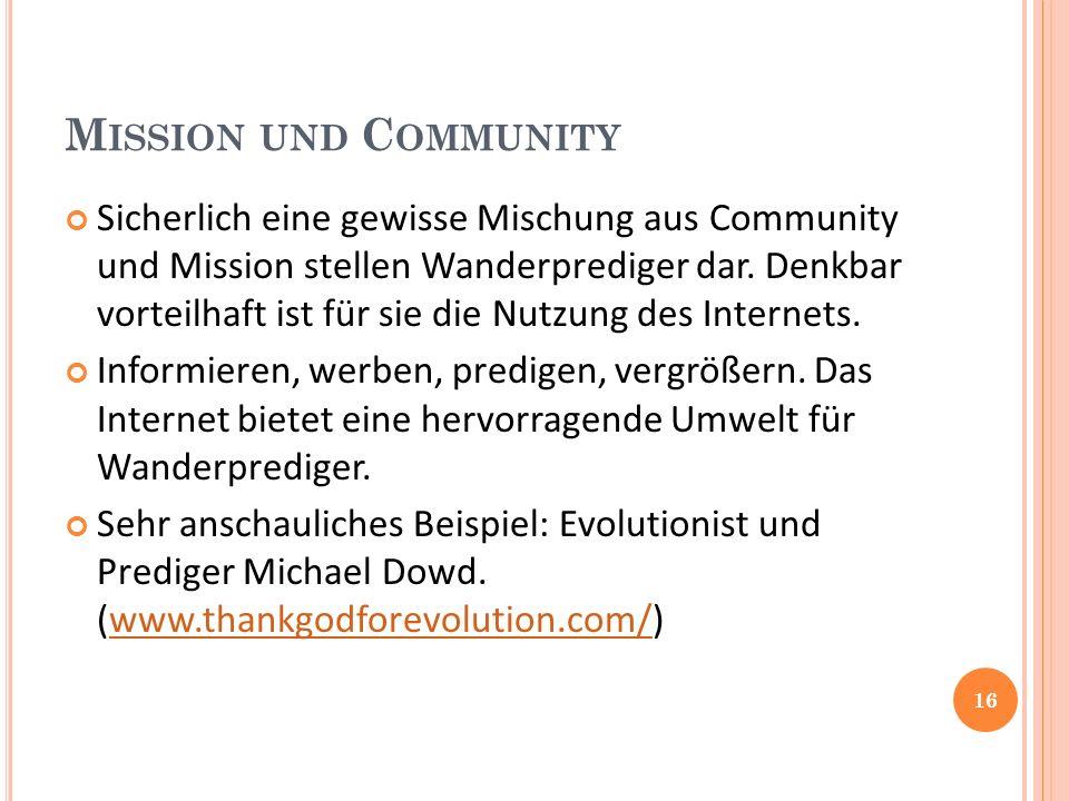 M ISSION UND C OMMUNITY Sicherlich eine gewisse Mischung aus Community und Mission stellen Wanderprediger dar.