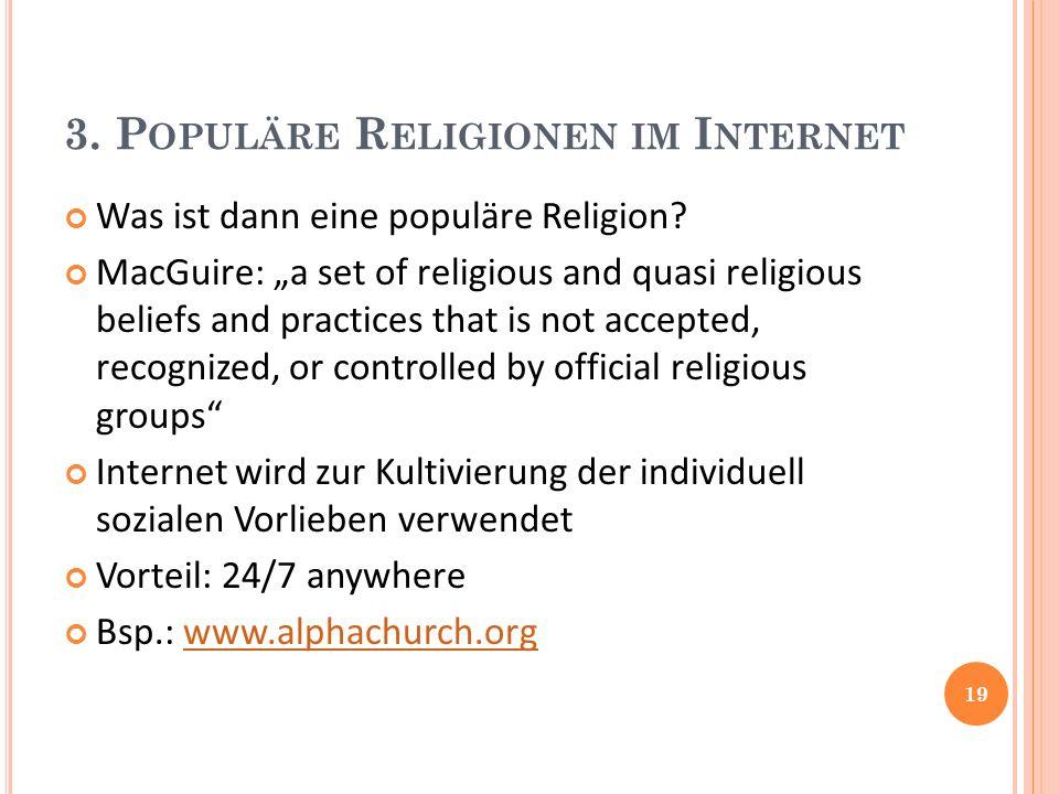 3. P OPULÄRE R ELIGIONEN IM I NTERNET Was ist dann eine populäre Religion.