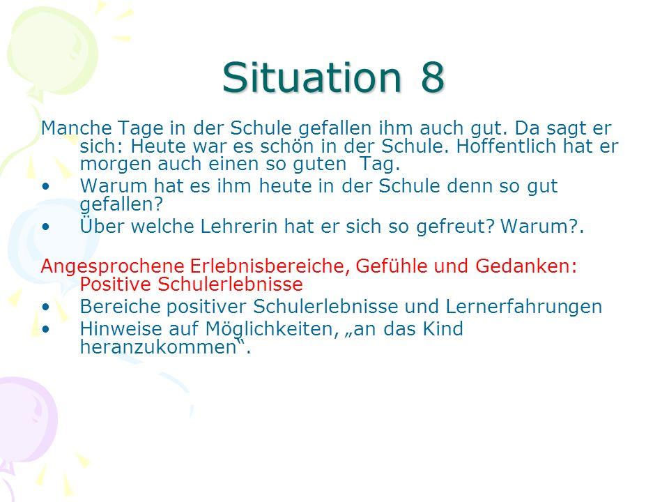 Weitere Anwendungsmöglichkeiten Weitere Situationen können, auf das Kind zugeschnitten, dargestellt werden (ausgehend von einer speziellen Fragestellung).