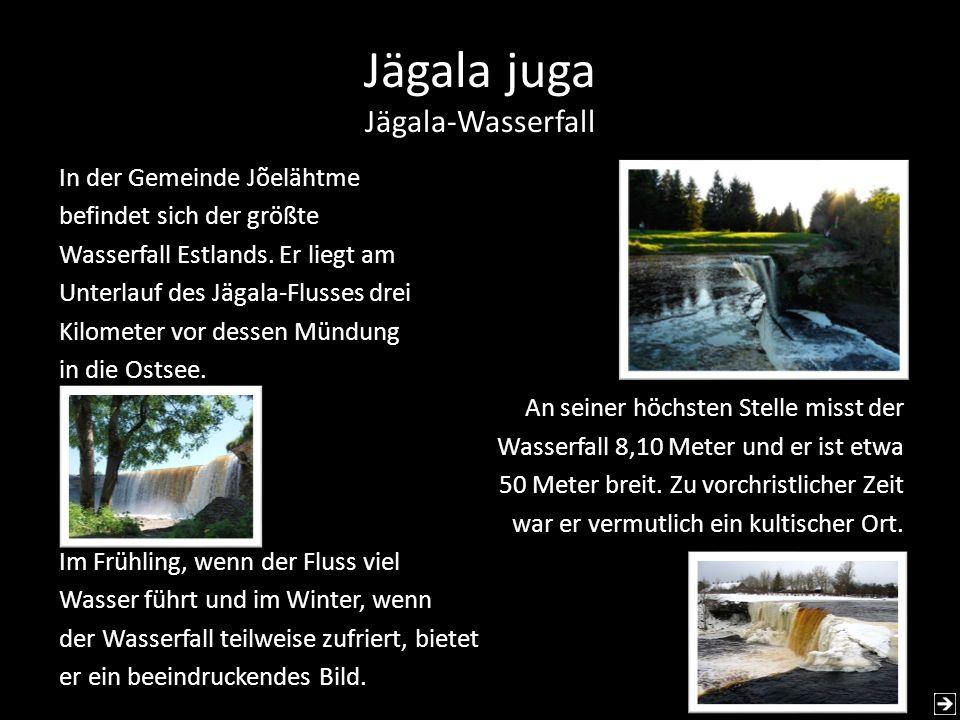 Jägala juga Jägala-Wasserfall In der Gemeinde Jõelähtme befindet sich der größte Wasserfall Estlands. Er liegt am Unterlauf des Jägala-Flusses drei Ki