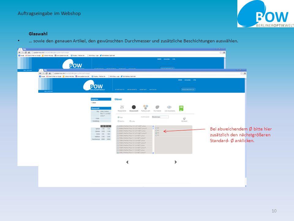 Glaswahl … sowie den genauen Artikel, den gewünschten Durchmesser und zusätzliche Beschichtungen auswählen. 10 Auftragseingabe im Webshop Bei abweiche