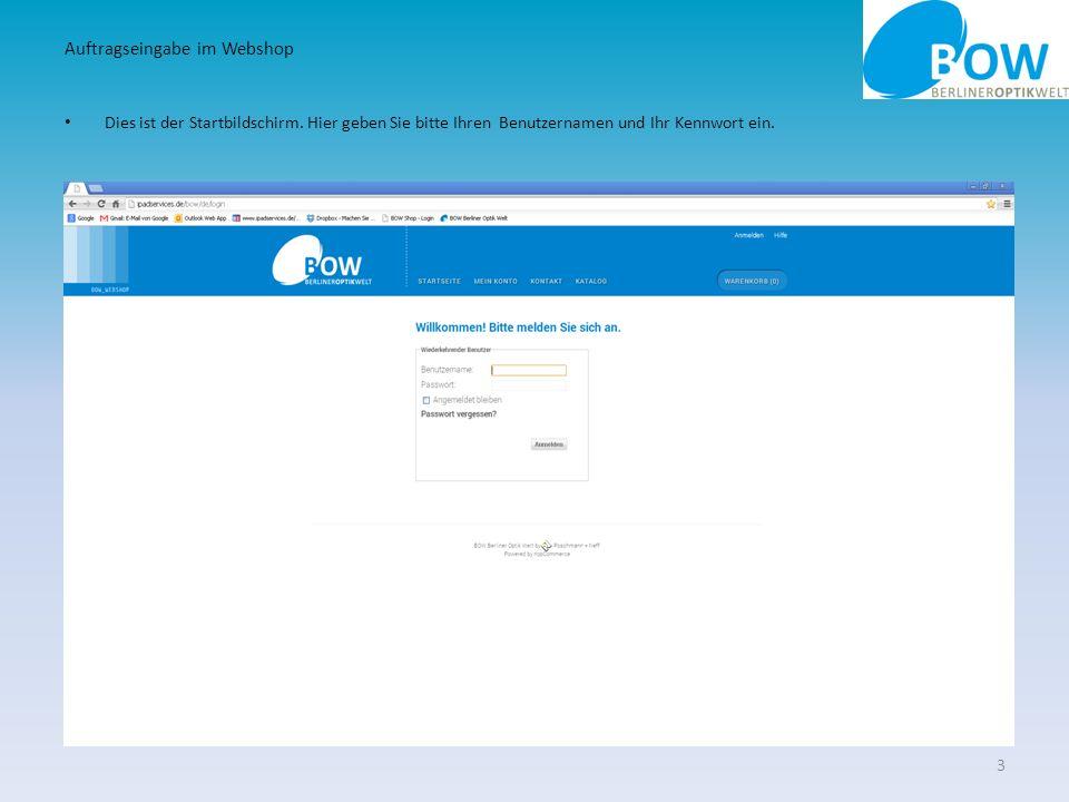 Dies ist der Startbildschirm. Hier geben Sie bitte Ihren Benutzernamen und Ihr Kennwort ein. 3 Auftragseingabe im Webshop