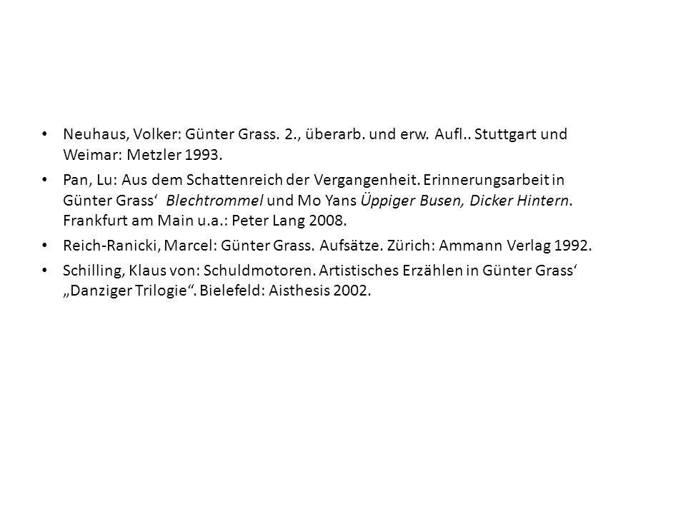 Neuhaus, Volker: Günter Grass. 2., überarb. und erw. Aufl.. Stuttgart und Weimar: Metzler 1993. Pan, Lu: Aus dem Schattenreich der Vergangenheit. Erin